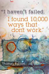 I haven't Failed... by Designdivala