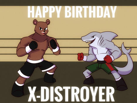 Happy Birthday X distroyer by M3DXD