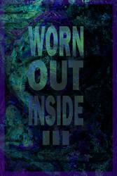 Worn out inside... by Leichenengel