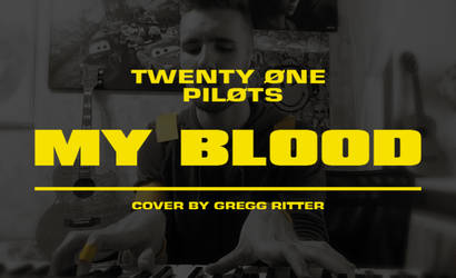 TWENTY ONE PILOTS - MY BLOOD (Gregg Ritter Cover) by Ritter-draws