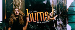 Burns Me by 19-Misfits