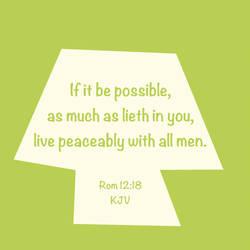 Rom 12:18 KJV by CreativeChristianity