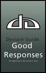 Deviant Guide: Good Responses by bringbackart