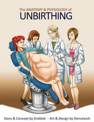 The Anatomy and Physiology of Unbirthing Cover by Donutwish