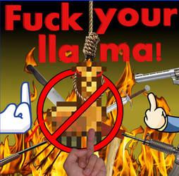 Fuck your llama by DyslexicGamer