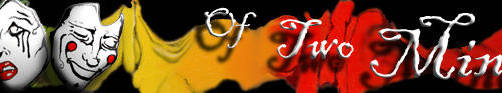 Banner for Of Two Minds by GlendonMellow