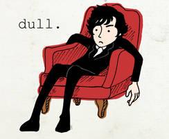 dull. by serah53000