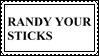 randy your sticks by lizardliker