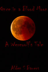 Once in a Blood Moon Teaser by Mark-of-the-Wolf