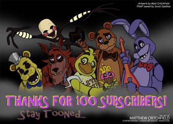 FNAF - Thank You 100 Subscribers! by Mattartist25