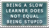 Slow Not Stupid by Clelius