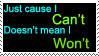 Just Cause I Can't... by Otogakure-Akatsuki