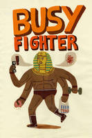 Busy Fighter by Teagle