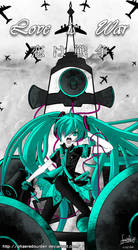 Love is War - Hatsune Miku by SandraGH