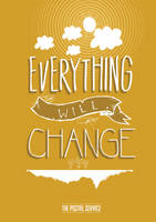 Everything Will Change by janmil000