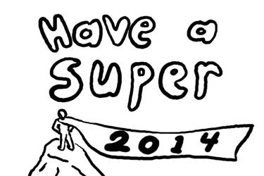 Have a Super 2014 by whase