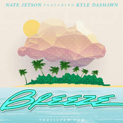 Nate Jetson x Kyle DaShawn 'Breeze' Single Cover by kyledashawn