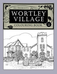 Wortley Village Colouring Book 2 - Cover Art by NicDeGrootArt