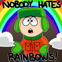 Nobody Hates Rainbows! by UberNerdMaster
