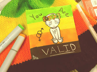 You Are Valid by M-u-n-c-h-y