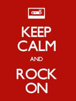 Keep Calm and Rock On by kiddomerriweather