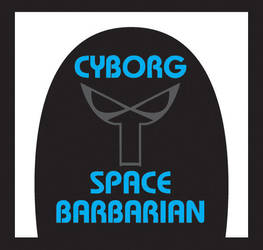 CYBORG SPACE BARBARIAN by BenSpencer