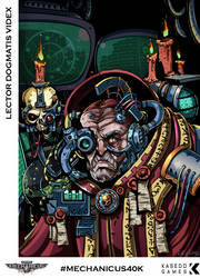 [Mechanicus] Lector Videx Contest Entry! by KKylimos