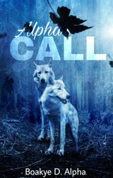 Alpha's call (wattpad cover)  by alphawrites