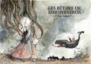 les betises de xinophixerox by tonysandoval