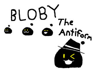 Bloby the Antiform by Almighty-Joey