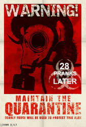 28 Pranks Later by LennonBlack