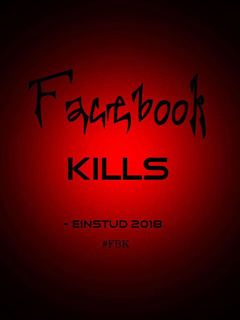 Facebook Kills by EinStud by BL8antBand
