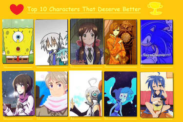 Top 10 Characters that Deserve Better (Ver. Aoi) by AoiDayoZoi