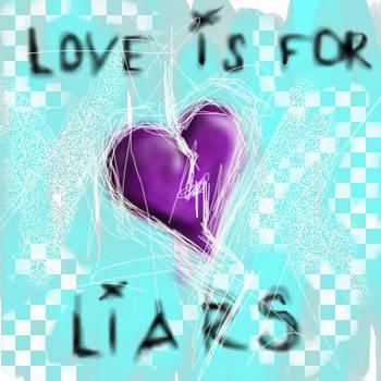 love is for liars by kHaoseef