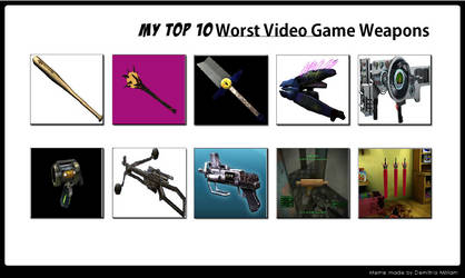 My Top 10 Worst Game Weapons by V1EWT1FUL