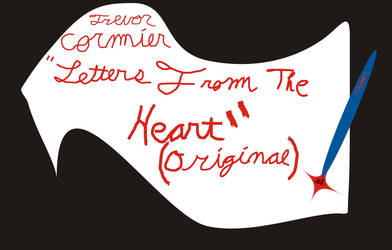 Letters From The Heart artwork! April 3, 2013! by TrevorFlyleaf