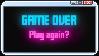 GAME OVER by CosmicStardustTea
