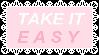 Take it easy by CosmicStardustTea