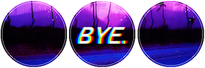 Bye by MissToxicSlime