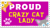 Proud Crazy Cat Lady Stamp by JacquiJax