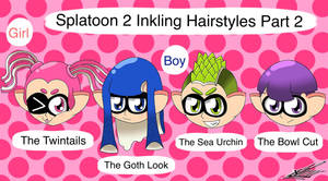 Splatoon 2 Hairstyles Part 2 by DreamMoonMaker
