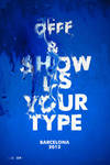 Show us Your Type   OFFF Barcelona 2013 by mOsk