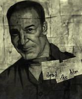 Dead Like Him by ScabbedAngel