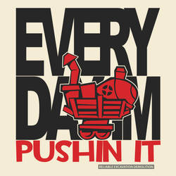 Every Day Im Pushin It - Red by itchylabel