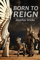 Born to Reign Cover By Ade Kestrel by EnchantiNEntangled