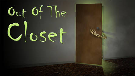 It came from the closet by D-Type