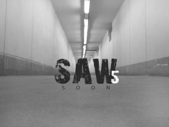 SAW 5 Soon :D by imcreative