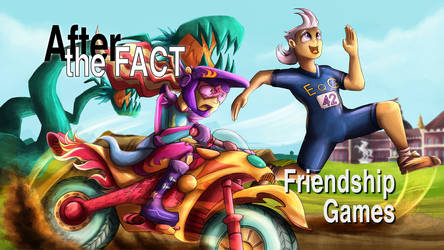After the Fact: Friendship Games by MLP-Silver-Quill