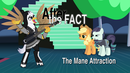 After the Fact: The Mane Attraction by MLP-Silver-Quill