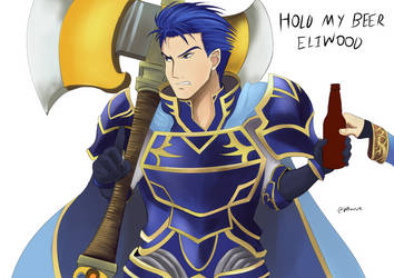 Hold My Beer Eliwood by Willanator93